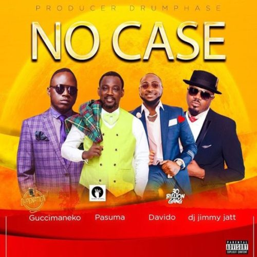 "Guccimaneeko – ""No Case"" ft. Pasuma, Davido, DJ Jimmy Jatt Music"