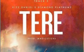 "Kizz Daniel – ""Tere"" ft. Diamond Platnumz"