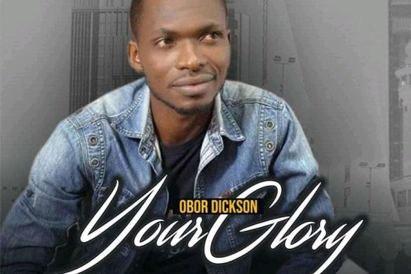 Your Glory by Obor Dickson