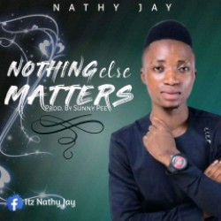 Nothing Else Matters by Nathy Jay