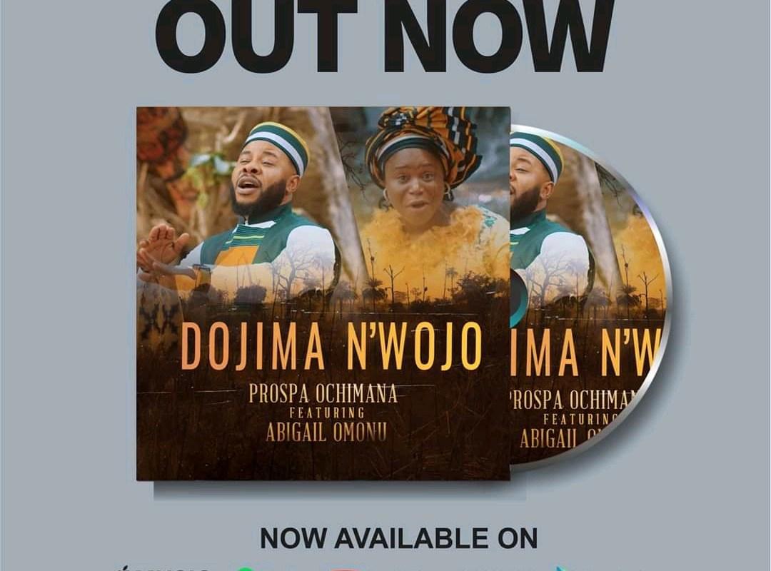 Dojima Nwojo by Prospa Ochimana ft Abigail Omonu