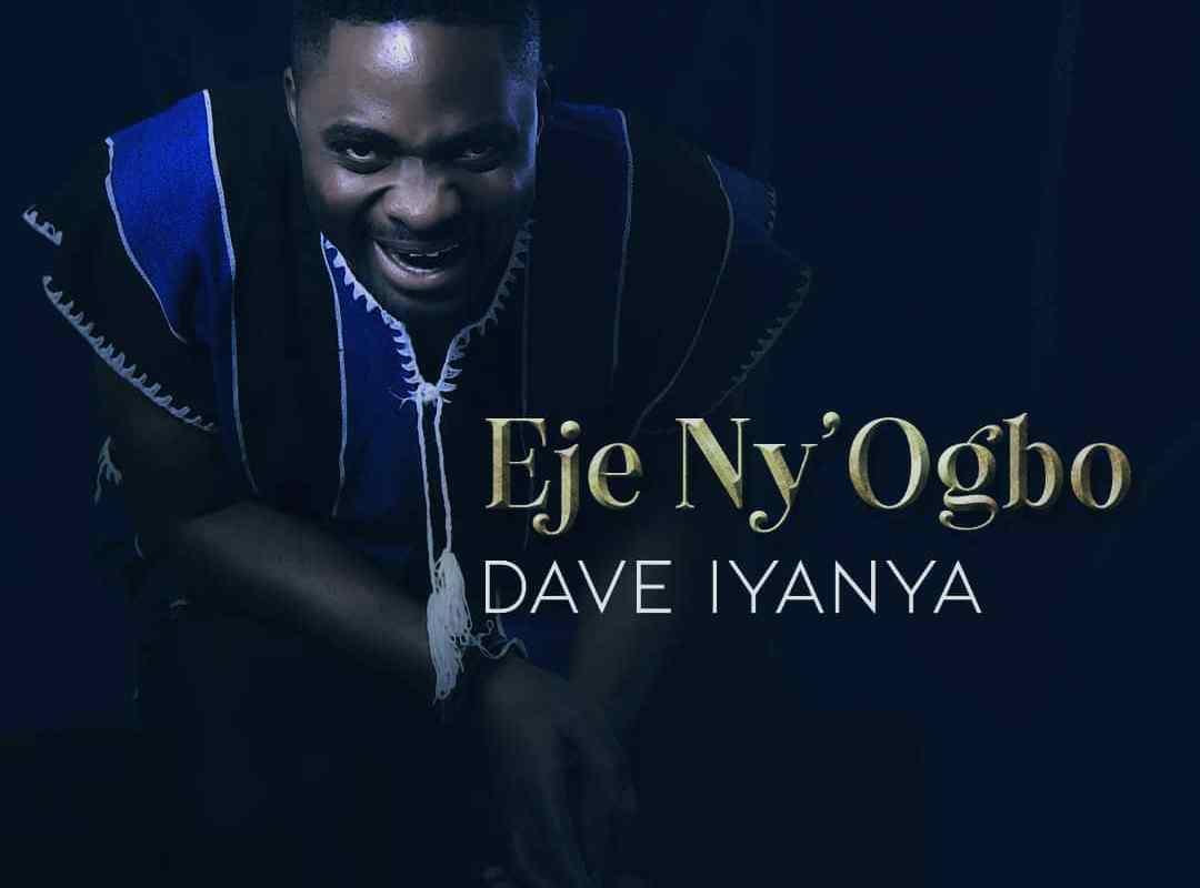 Eje Ny'Ogbo by Dave Iyanya
