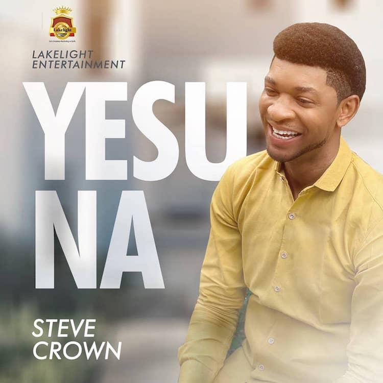 Yesu Na by Steve Crown