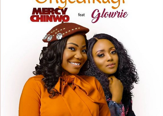 Onyedikagi by Mercy Chinwo ft Glowrie
