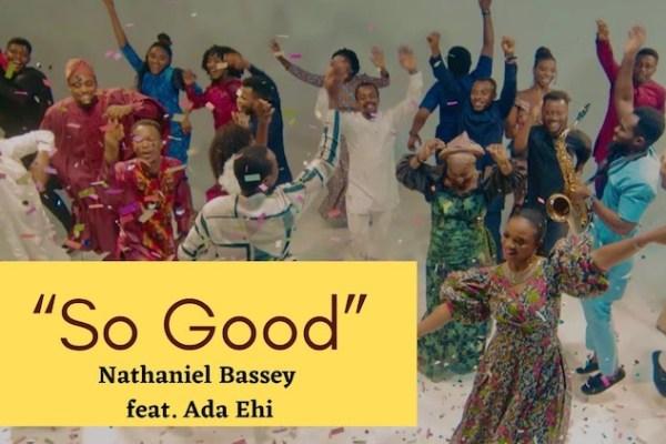 So Good by Nathaniel Bassey Ft. Ada Ehi