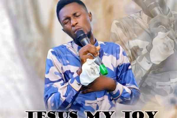 Jesus My Joy by SirRukky Ovir
