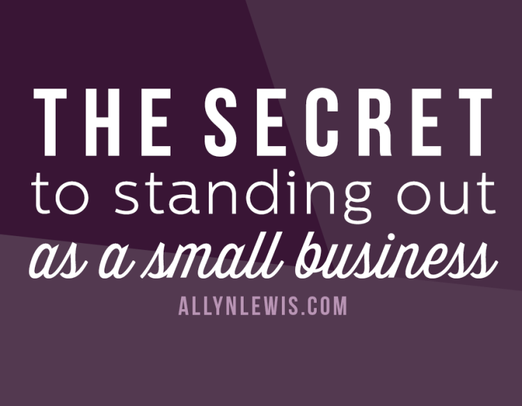 The Secret to Standing Out as a Small Business