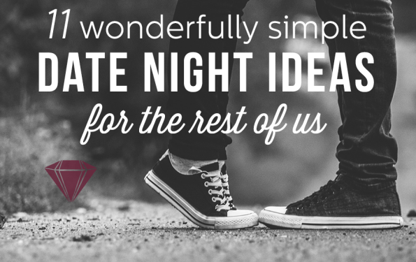 Allyn Lewis // 11 Wonderfully Simple Date Nights Ideas for the Rest of Us