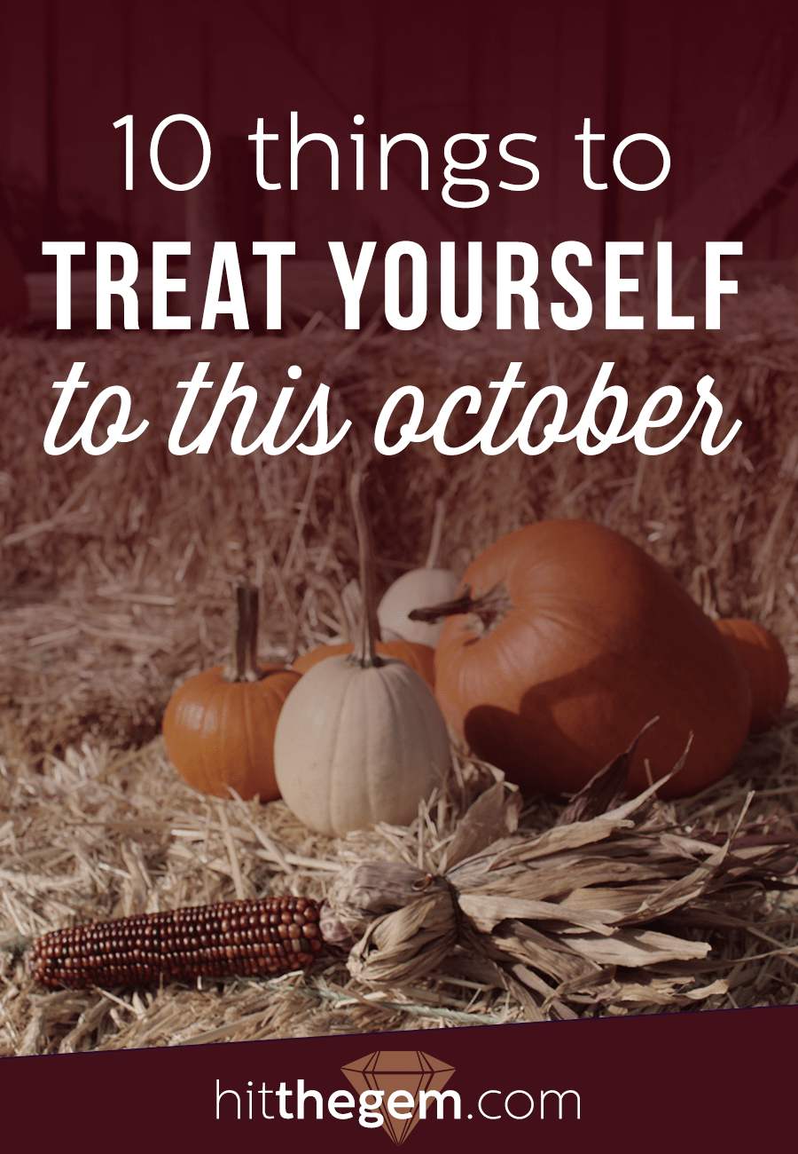 10 Things to Treat Yourself to this Month (That Do Not Include Pumpkin Spice Anything)