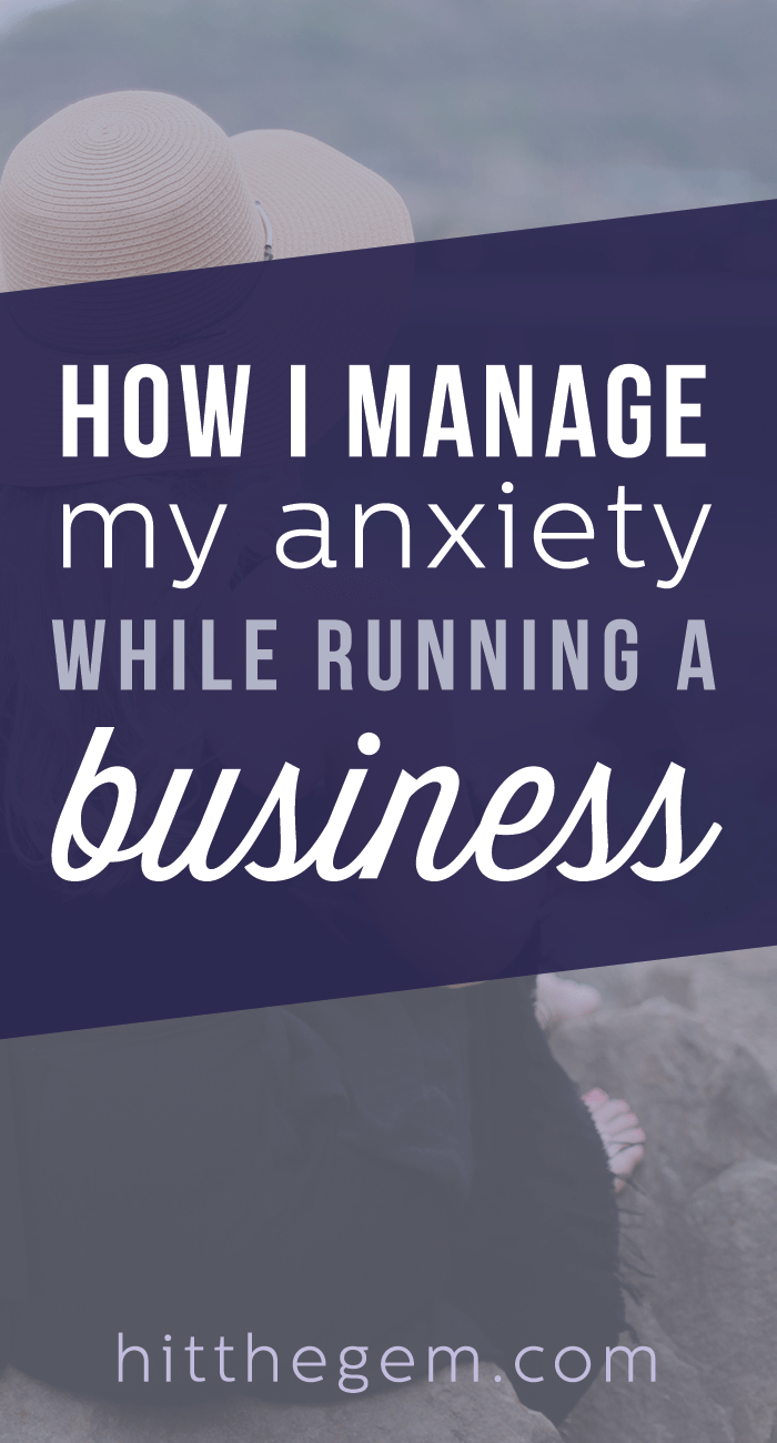 How to get through anxiety on a day-to-day basis and what strategies have allowed me to become a successful business owner while living with anxiety