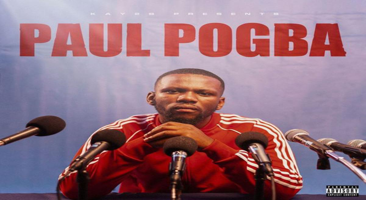 Kay2b – Paul Pogba   Hitvibz