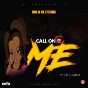 [music] Bola Blessing- Call On Me