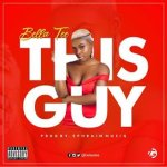 Bella Tee-This Guy-Prod By ( Ephraim musiq)