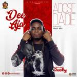 Dee Aja-ADOSE DADIE ft Snooky-Prod-By-Meth Mix