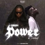 Listen: Edem Feat StoneBwoy – Power (Prod By Mix Master Garzy)