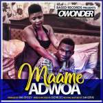 [Music] Owonder — Maame Adwoa (Prod by King Odyssey & mixed and Mastered by Sam Gertau)