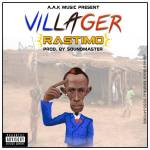 [Music] Rastimo ft Kuami Eugene — Villager (Patapa dis) (Prod by SoundMaster)