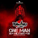 [Music] RudeBwoy Ranking – One Man Millitant (Prod. by Beatzhynex)