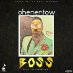 Ohene Ntow(Boss)Prod-By-Substring