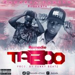 Remedie Ft Zygee ~ Taboo(Prod. By Funny Beatz)