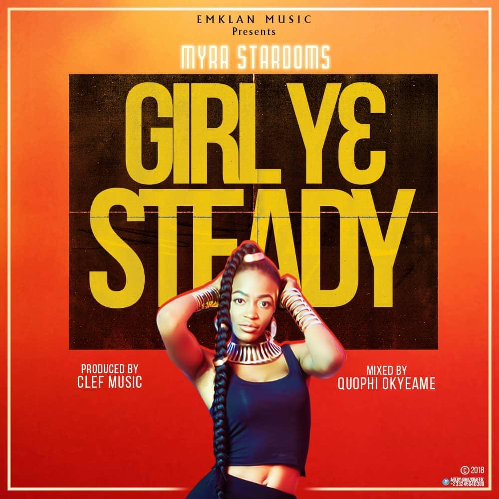 Myra Stardoms(Girl Y3 Steady)Prod-By-Clerf Music-Mixed-By-Quophi Okyeame