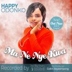 Happy Odonkor[Mane Nye Kwa]Official Video
