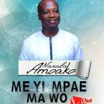 Nanaba Amoako — Meyi Mpae Mawo (Prod by Jake On De Beatz)