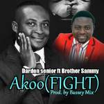 [AUDIO] Dardom senior ft Brother Sammy – AKOO [fight]