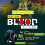 BLAQTIGER – The Next Generation Heroes Are Awakening For The Future Of Ghana, [The POLITICAL BLOOD PRESSURE Show]