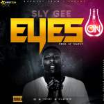 Listen: Sly Gee – Eyes On(Prod. By Trapcy)