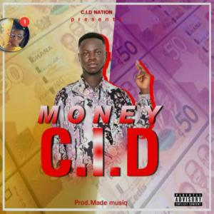 C. I. D - Money (Prod by Made Musiq)