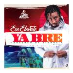 Ese Elevate – Yabre (we're tired) – (Prod by BigBrain)
