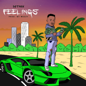 MUSIC: Dotman – Feelings
