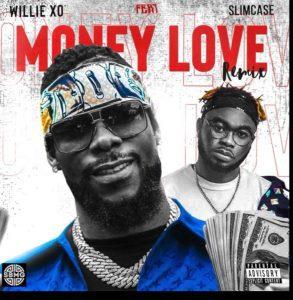 MUSIC: MUSIC: Willie XO Ft. Slimcase – Money Love (Remix)