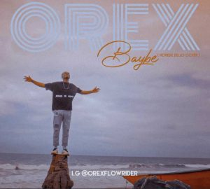 VIDEO: Orex – Baybe
