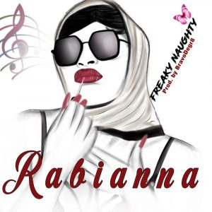 MUSIC: RABIANNA – FREAKY NAUGHTY