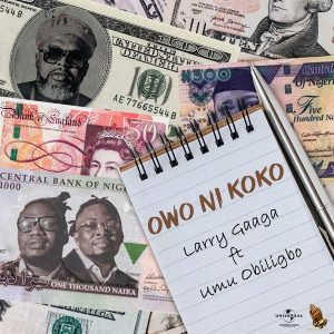 MUSIC: Larry Gaaga Ft. Umu Obiligbo – Owonikoko