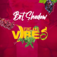 MUSIC: BRT Shadow – Vine and Vibes