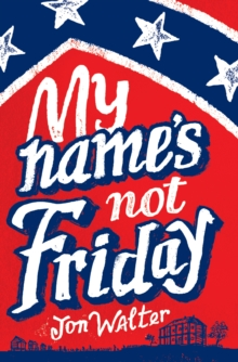 My Name's Not Friday, Hardback