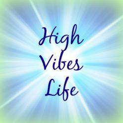 High Vibes Life