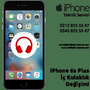 iPhone 6s Plus İç Kulaklık Değişimi