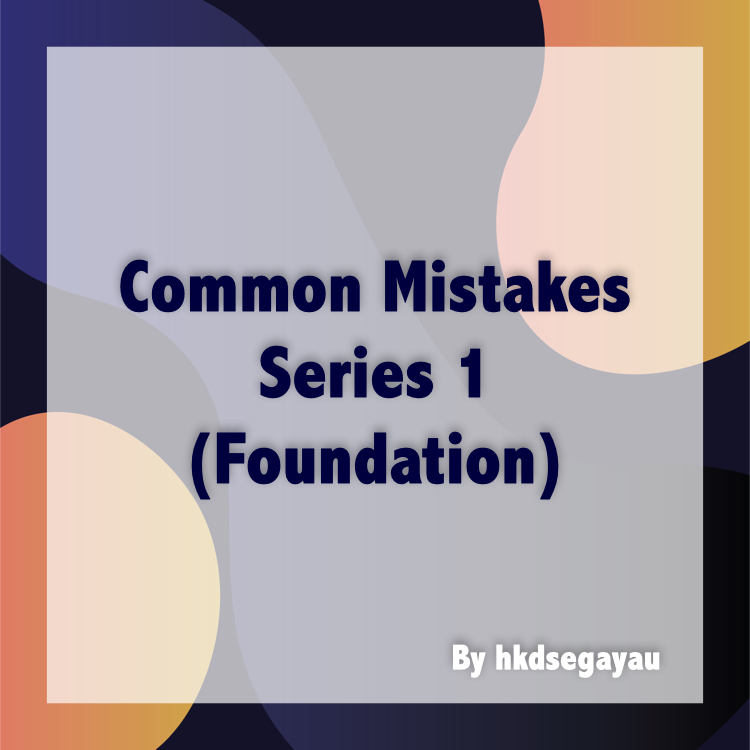 Common Mistakes Series 1 by hkdsegayau