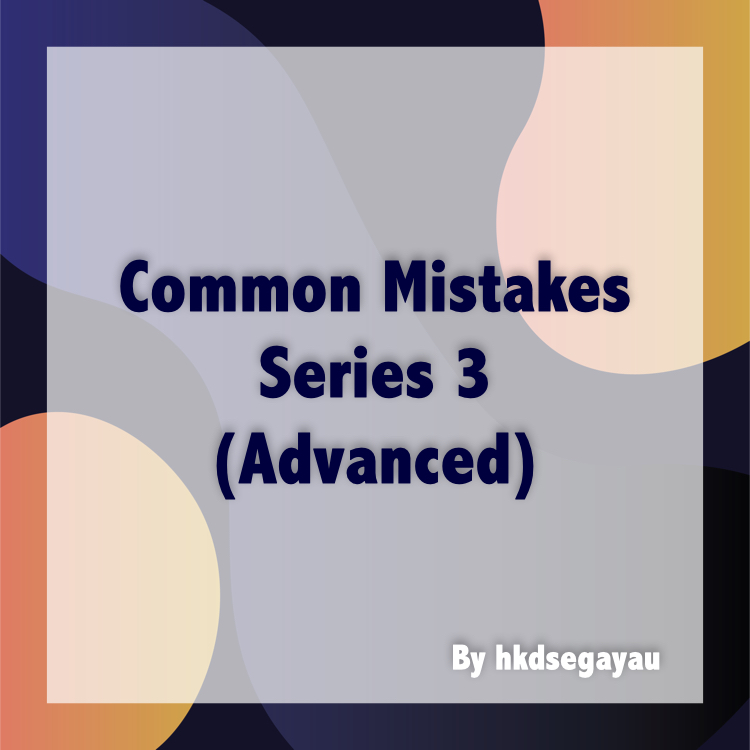 Common Mistakes Series 3 by hkdsegayau