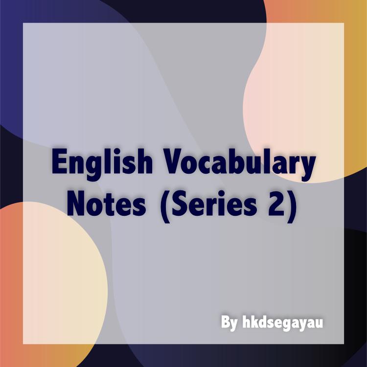 DSE English Vocabulary Notes (Series 2) by hkdsegayau