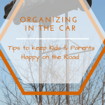 In Car Organizing Tips-Happy Kids & Happy Parents