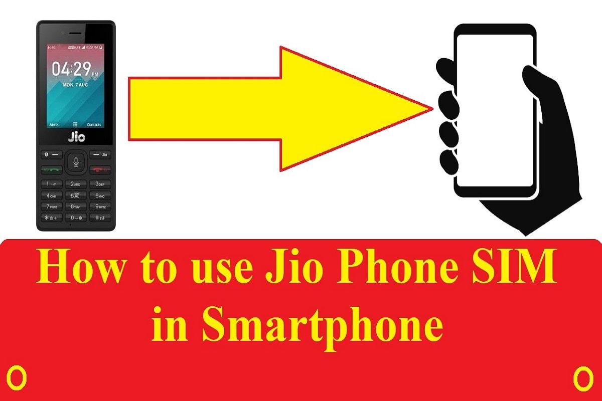 How to use Jio Phone SIM in Smartphone