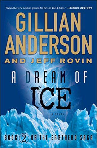 The cover of A Dream of Ice by Gillian Anderson and Jeff Rovin is shown.