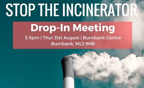 top the Whitehill Incinerator Drop-in meeting 3pm on 31st August at Burnbank Centre