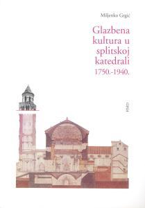 grgic_glazbena-kultura-u-splitskoj-katedrali