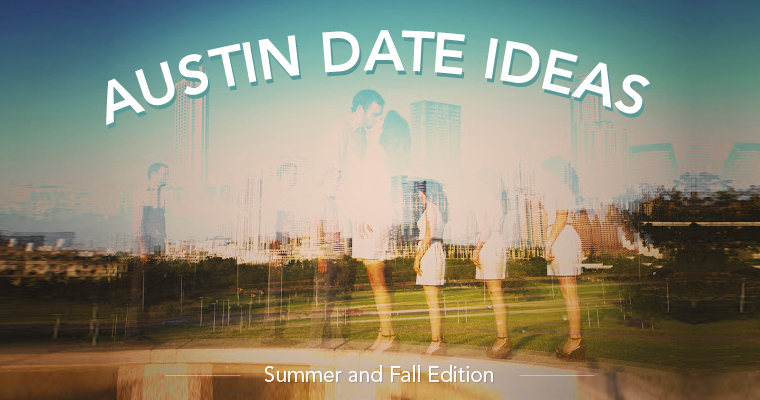 Uniquely Austin Date Ideas: Summer and Fall Edition